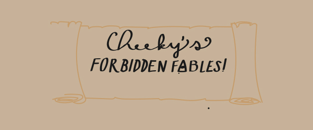 Cheeky's forbidden fables header. Art by Sonya Sheptunov and Kellen Hoard