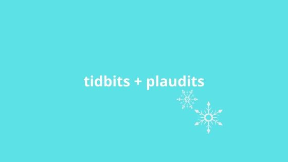 Tidbits and plaudits for the month of December.