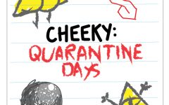 Cheeky: Quarantine days